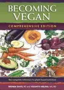 Becoming Vegan: Comprehensive Edition